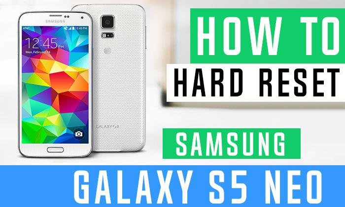 How to Hard Reset Samsung Galaxy s5 Neo G903F - Swopsmart