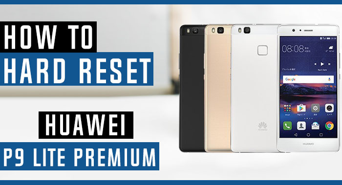 How To Hard Reset Huawei P9 Lite Premium Swopsmart