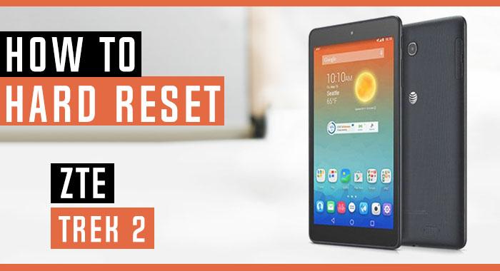 How to Hard Reset ZTE Trek 2 HD K88 - Swopsmart
